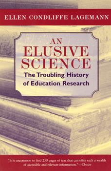 Paperback An Elusive Science: The Troubling History of Education Research Book