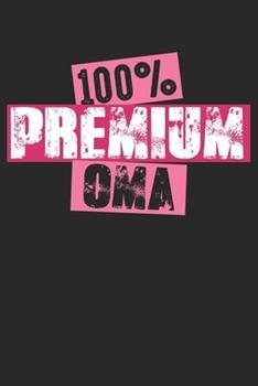 Paperback 100% Premium Oma : Notizbuch/Tagebuch/Organizer/120 Karierte Seiten/ 6x9 Zoll [German] Book
