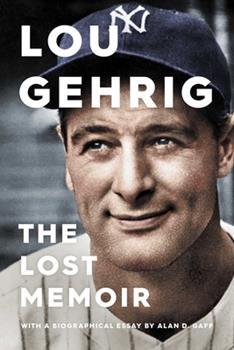 Hardcover Lou Gehrig : The Lost Memoir Book