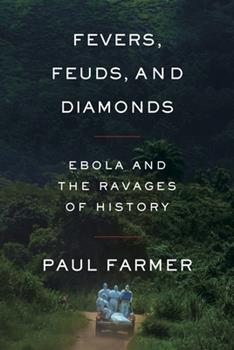 Hardcover Fevers, Feuds, and Diamonds : Ebola and the Ravages of History Book