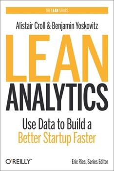 Hardcover Lean Analytics: Use Data to Build a Better Startup Faster Book