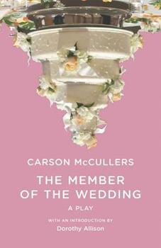 The Member of the Wedding: The Play 0811200930 Book Cover