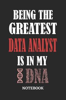 Paperback Being the Greatest Data Analyst Is in My DNA Notebook : 6x9 Inches - 110 Graph Paper, Quad Ruled, Squared, Grid Paper Pages - Greatest Passionate Office Job Journal Utility - Gift, Present Idea Book