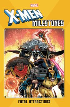 X-Men Milestones: Fatal Attractions - Book  of the Uncanny X-Men 1963-2011