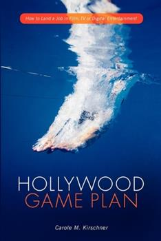 Paperback Hollywood Game Plan: How to Land a Job in Film, TV, or Digital Entertainment Book