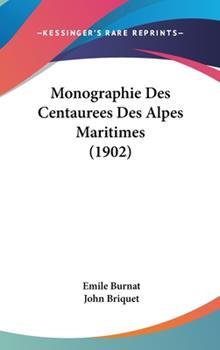 Hardcover Monographie des Centaurees des Alpes Maritimes Book