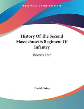 Paperback History of the Second Massachusetts Regiment of Infantry : Beverly Ford Book