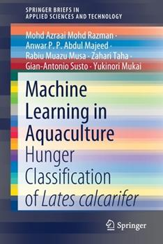 Paperback Machine Learning in Aquaculture: Hunger Classification of Lates Calcarifer Book