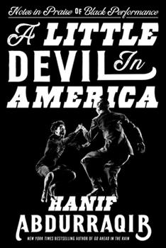 Hardcover A Little Devil in America: Notes in Praise of Black Performance Book