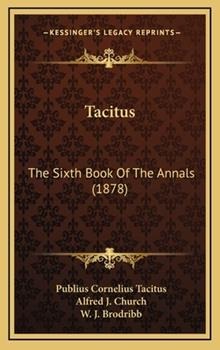 Hardcover Tacitus : The Sixth Book of the Annals (1878) Book