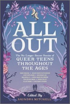 All Out: The No-Longer-Secret Stories of Queer Teens Throughout the Ages 1335146814 Book Cover