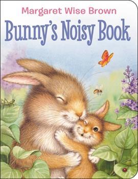Bunny's Noisy Book 0786804726 Book Cover