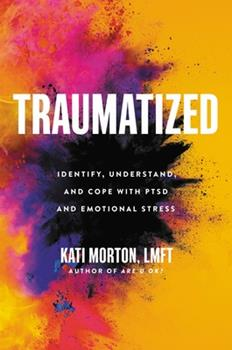 Hardcover Traumatized: Identify, Understand, and Cope with Ptsd and Emotional Stress Book