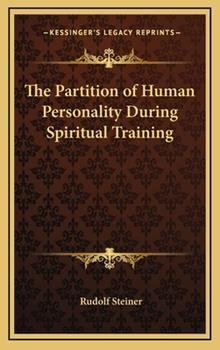 Hardcover The Partition of Human Personality During Spiritual Training Book