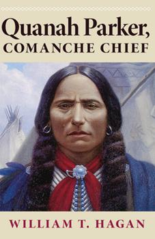 Quanah Parker, Comanche Chief 0806124938 Book Cover