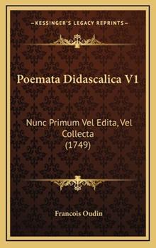 Hardcover Poemata Didascalica V1 : Nunc Primum Vel Edita, Vel Collecta (1749) Book