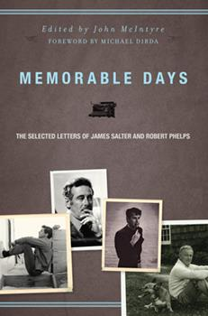 Memorable Days: The Selected Letters of James Salter and Robert Phelps 1582436053 Book Cover