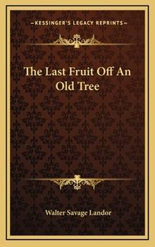 Hardcover The Last Fruit off an Old Tree Book