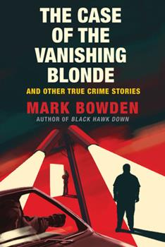 The Case of the Vanishing Blonde: And Other True Crime Stories 0802128440 Book Cover