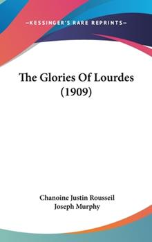 Hardcover The Glories of Lourdes Book