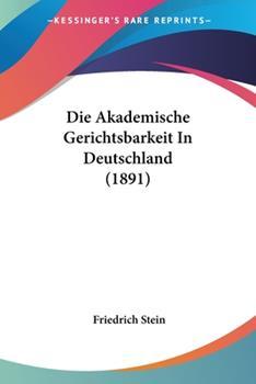 Paperback Die Akademische Gerichtsbarkeit in Deutschland Book