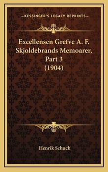 Hardcover Excellensen Grefve a F Skjoldebrands Memoarer, Part Book