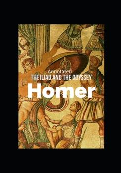 Paperback The Iliad and the Odyssey (Annotated) Book