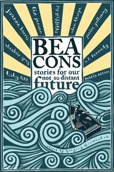 Beacons: Stories for our not so distant future 1851689699 Book Cover