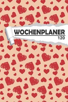 Paperback Wochenplaner Liebe Mit Herz : Eleganter Terminplaner I DIN A5 I 120 Seiten I Undatiert I Wochenkalender I Organizer F�r Schule, Uni und B�ro [German] Book