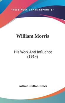 Hardcover William Morris: His Work And Influence (1914) Book
