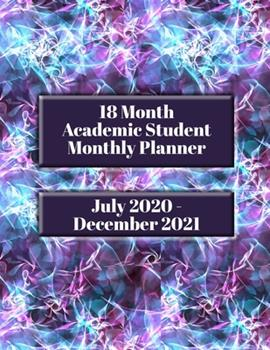 18 Month Academic Student Monthly Planner: July 2020 - December 2021 1691095613 Book Cover