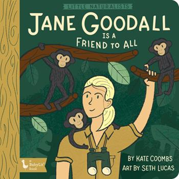 Little Naturalists: Jane Goodall Is a Fr 1423655257 Book Cover