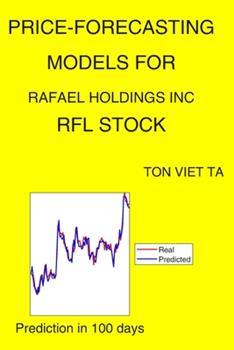Paperback Price-Forecasting Models for Rafael Holdings Inc RFL Stock Book
