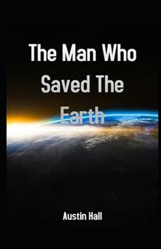 Paperback The Man Who Saved The Earth Illustrated Book