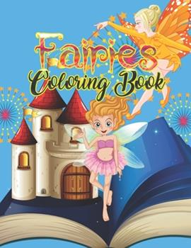Paperback Fairies Coloring Book : Basic Coloring Books-Standard White Paper-Best for Colored Pencils, Crayons and Fine Tip MarkersNew and Improved!! Thank You for Your Feedback!! Book