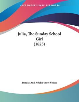 Paperback Julia, the Sunday School Girl Book