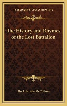 Hardcover The History and Rhymes of the Lost Battalion Book