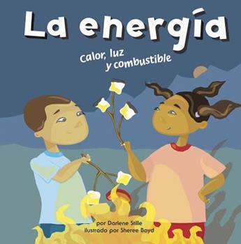 La Energía: Calor, Luz y Combustible - Book  of the Ciencia Asombrosa