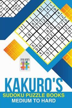 Paperback Kakuro's Sudoku Puzzle Books Medium to Hard Book