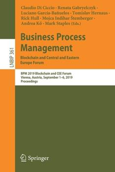 Paperback Business Process Management: Blockchain and Central and Eastern Europe Forum: Bpm 2019 Blockchain and Cee Forum, Vienna, Austria, September 1-6, 2019, Book