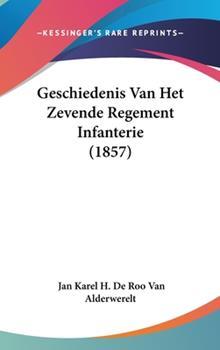 Hardcover Geschiedenis Van Het Zevende Regement Infanterie Book