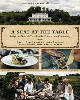 Beekman 1802: A Seat at the Table: Recipes to Nourish Your Family, Friends, and Community 0544850211 Book Cover