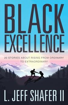 Paperback Black Excellence: 20 Stories about Rising from Ordinary to Extraordinary Book