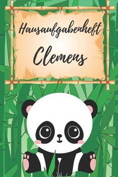 Paperback Hausaufgabenheft Clemens: personalisiertes Panda Hausaufgabenheft / Sch?lerplaner f?r 1 Schuljahr mit Wochen?bersicht / mit 2x Stundenplan / DIN [German] Book