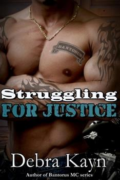 Struggling For Justice - Book #6 of the Bantorus MC