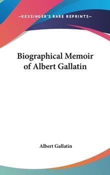 Hardcover Biographical Memoir of Albert Gallatin Book