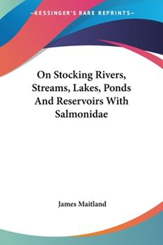 Paperback On Stocking Rivers, Streams, Lakes, Ponds and Reservoirs with Salmonidae Book