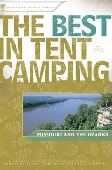 Paperback Missouri and the Ozarks : A Guide for Campers Who Hate RVs, Concrete Slabs, and Loud Portable Stereos Book