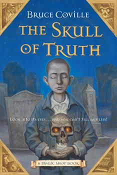 The Skull of Truth - Book #4 of the Magic Shop
