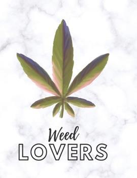 Paperback Marijuana Weed Lovers Notebook : 8. 5X11 Wide Ruled Notebook Vol 77 Book